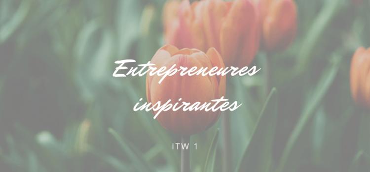 Interview d'une entrepreneure inspirante #1 : Morgane Sifantus